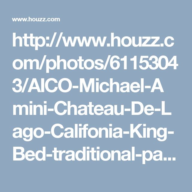 http://www.houzz.com/photos/61153043/AICO-Michael-Amini-Chateau-De-Lago-Califonia-King-Bed-traditional-panel-beds