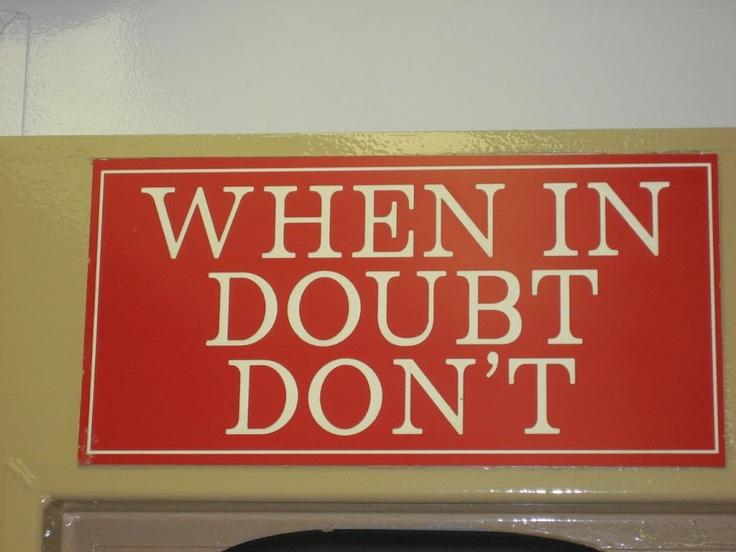 Good motto...throughout life! Nashville, September 2010