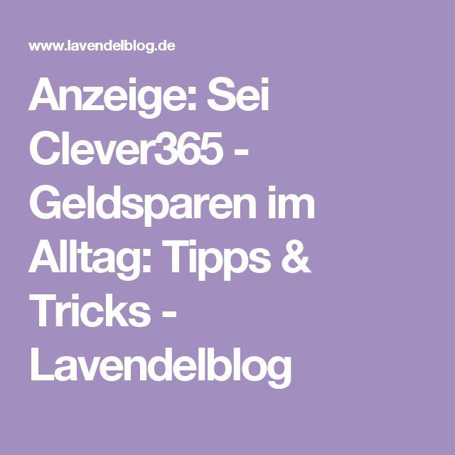 Anzeige: Sei Clever365 - Geldsparen im Alltag: Tipps & Tricks - Lavendelblog