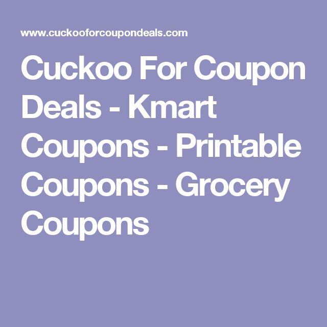 Cuckoo For Coupon Deals - Kmart Coupons - Printable Coupons - Grocery Coupons