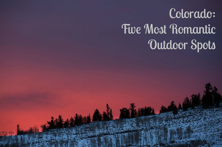 The Five Most Romantic Outdoors Spots in #Colorado via @AColoradoGal