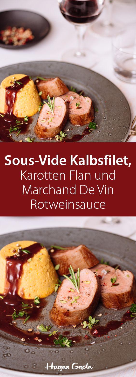 Sous-vide Kalbsfilet, Karotten Flan und Marchand de Vin-Rotweinsauce