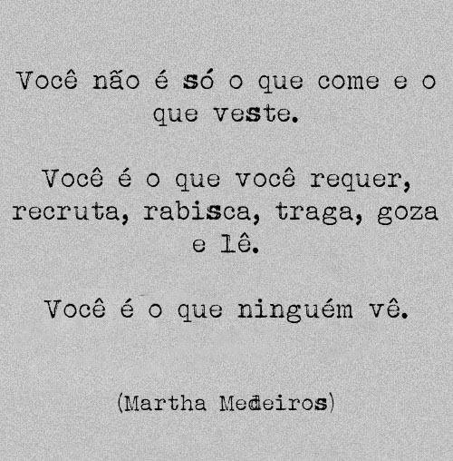 -Martha Medeiros