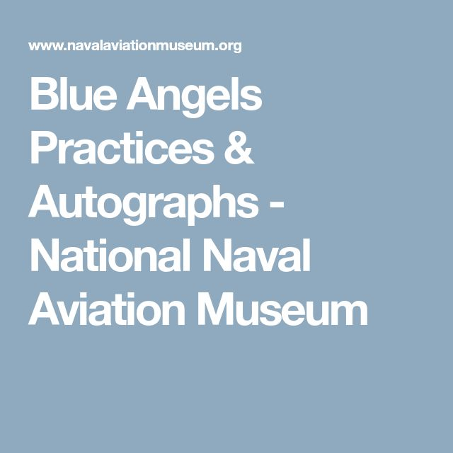Blue Angels Practices & Autographs - National Naval Aviation Museum