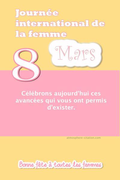 Journée international de la femme 8 mars  Trouvez encore plus de citations et de dictons sur: http://www.atmosphere-citation.com/amitie/journee-international-de-femme-8-mars.html?