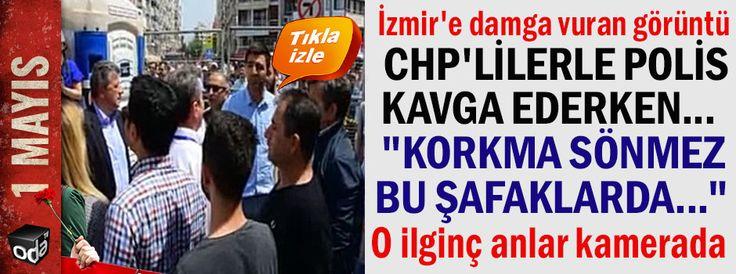 """CHP'lilerle polis kavga ederken... """"Korkma sönmez bu şafaklarda..."""""""