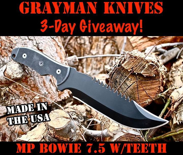"""GRAYMAN KNIVES 3-DAY GIVEAWAY!  Enter to win a Mega Pounder 7.5 Bowie w/Teeth: http://graymanknives.com/bowie.html. Hand ground by Mike from 1/4"""" thick 1095 steel, 7.5"""" blade, 13.5"""" overall. G10 Handle, Black DuraCote finish, cordura sheath, free hand engraving. $275.00\. Winner will be announced Saturday evening.  Like/Share this post to enter.  Rules: http://graymanknives.com/rules.html"""