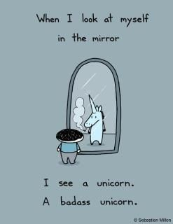 I see a kick ass unicorn every time I look in the mirror!Bad Ass, Basic, Awesome, Kicks Ass, Keys I, Baby, So Funny, Badass Unicorns, True Stories