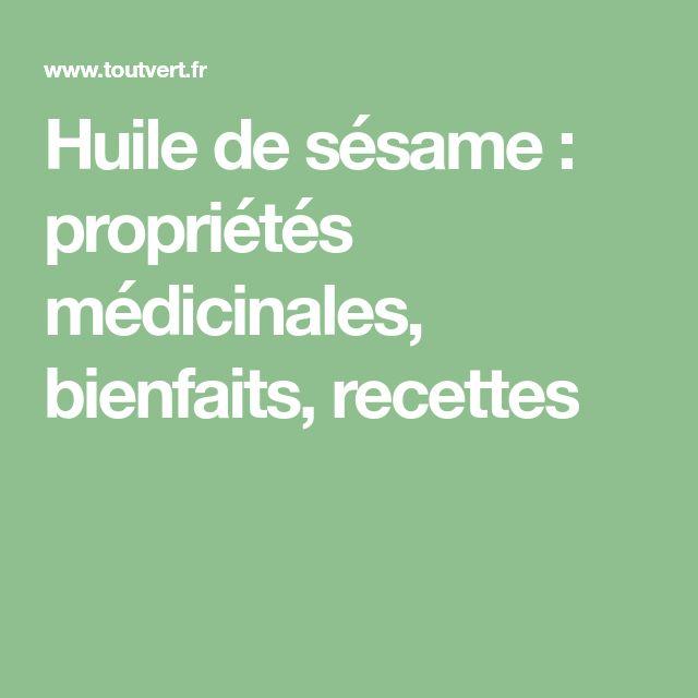 Huile de sésame : propriétés médicinales, bienfaits, recettes