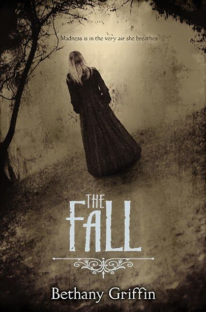 THE FALL by Bethany Griffin It's another Edgar Allan Poe retelling from the author of The Masque of the Red Death and Dance of the Red Death! This time, Bethany Griffin retells Poe's The Fall of the House of Usher. On sale: October 7th