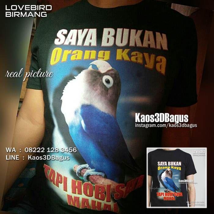 Kaos LOVEBIRD, Kaos3D, Kaos BURUNG, Kicau Mania, Lovebird Birmang, Lovebird Mania, https://instagram.com/kaos3dbagus, WA : 08222 128 3456, LINE : Kaos3DBagus