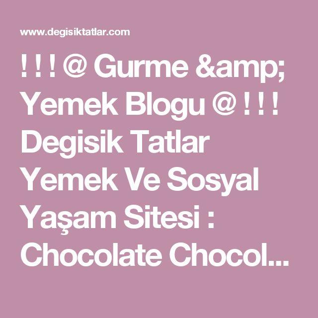 ! ! ! @ Gurme & Yemek Blogu @ ! ! !  Degisik Tatlar Yemek Ve Sosyal Yaşam Sitesi : Chocolate Chocolate Chip Cookies(Damla Çikolatalı Amerikan Kurabiyesi)