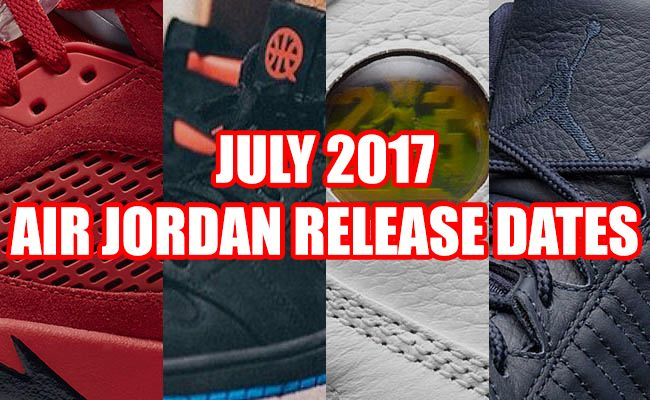 http://SneakersCartel.com July 2017 Air Jordan Release Dates #sneakers #shoes #kicks #jordan #lebron #nba #nike #adidas #reebok #airjordan #sneakerhead #fashion #sneakerscartel
