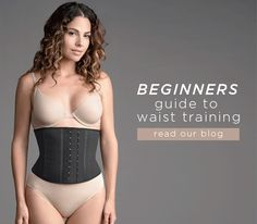 Wondering where to start when it comes to waist training? Here's everything you need to know.