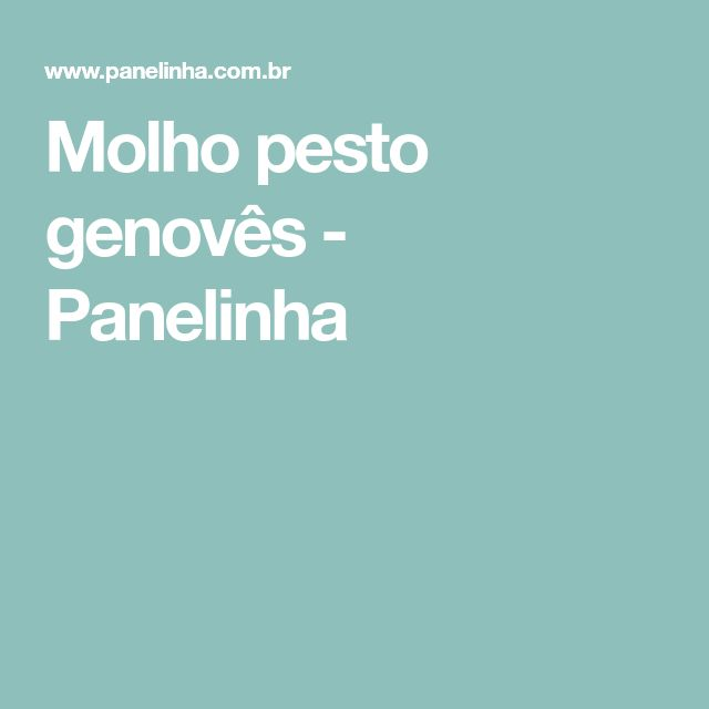 Molho pesto genovês - Panelinha