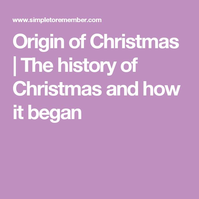 Origin of Christmas   The history of Christmas and how it began
