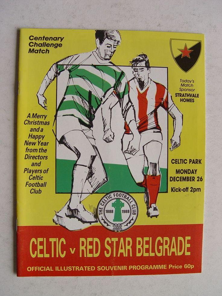 Celtic v Red Star Belgrade 1988 Centenary Match | eBay