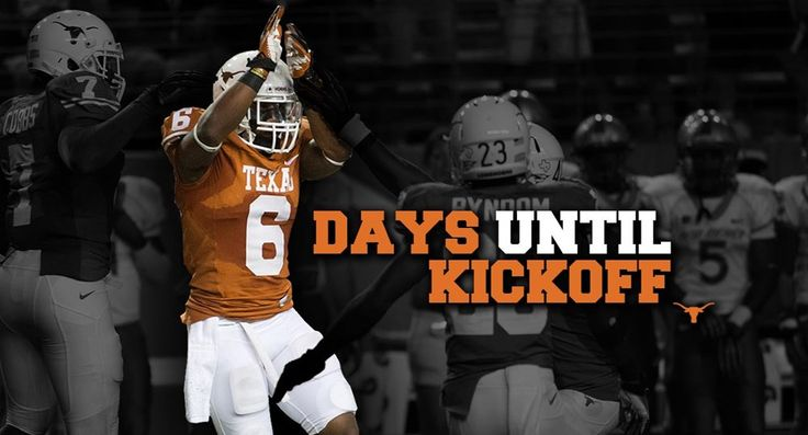 6 days till Texas football is back in my life.