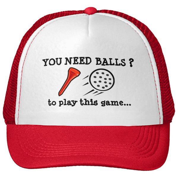 Custom Hats, Caps, You Need Balls Funny Golf Ball Cap Trucker Hat... (35 BAM) ❤ liked on Polyvore featuring accessories, hats, mesh ball caps, snap hat, mesh snapback hats, mesh cap and snap back hats