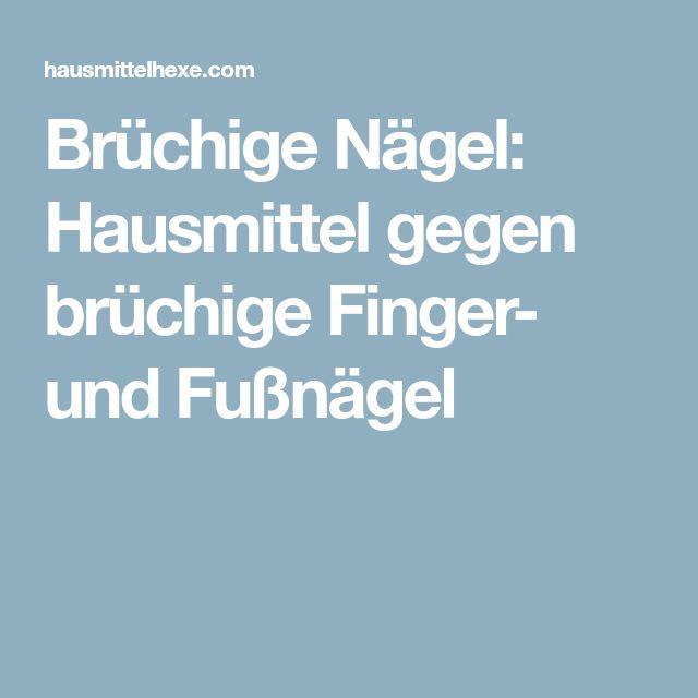 Brüchige Nägel: Hausmittel gegen brüchige Finger- und Fußnägel