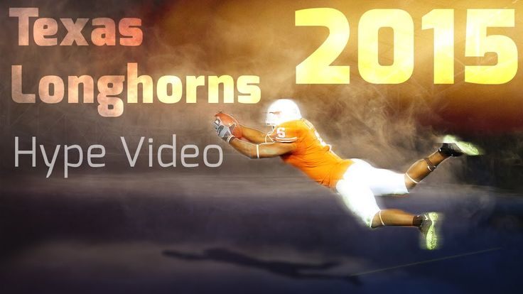 2015 UT Texas Longhorns Football Hype Video - YouTube