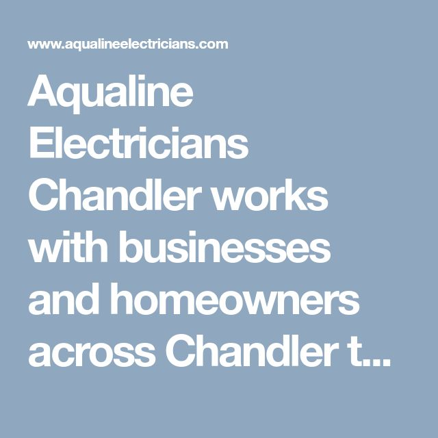Aqualine Electricians Chandler works with businesses and homeowners across Chandler to provide affordable electric repair services. Guaranteed quality work at affordable rates, call us on (480) 681-3549 for further information.#ChandlerElectrician #ElectricianChandler #ElectricianChandlerAZ #ChandlerElectricians #ElectricianinChandler