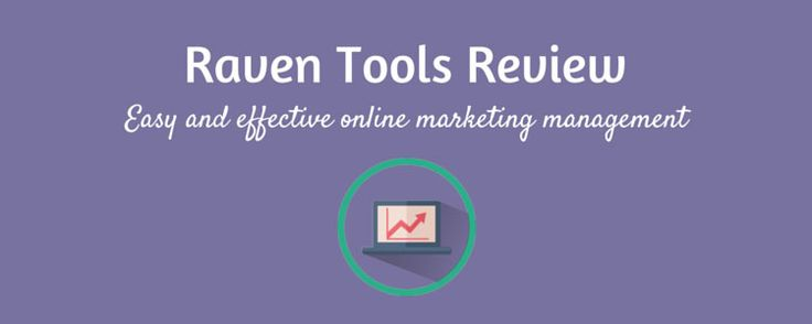Raven Tools Review – Easy And Effective Online Marketing Management