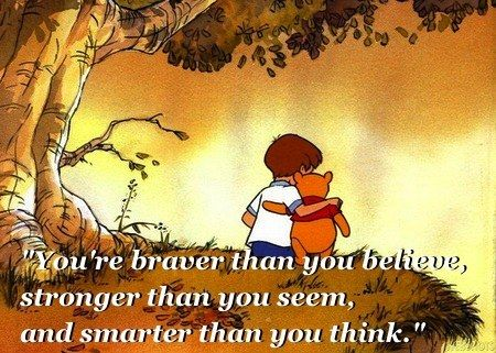 And no matter how hard growing up seems, always remember… | Community Post: 18 Things Winnie The Pooh Taught Us About Growing Up
