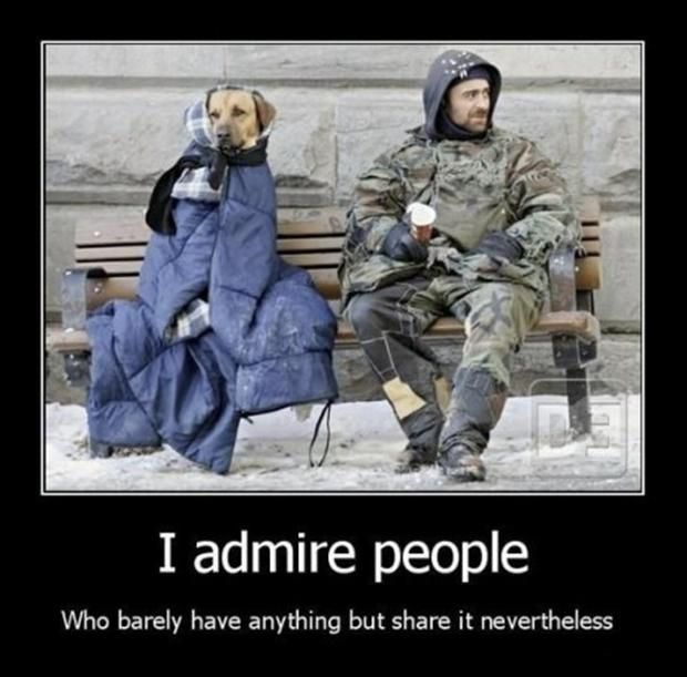 I admire people who barely have anything but share it nevertheless