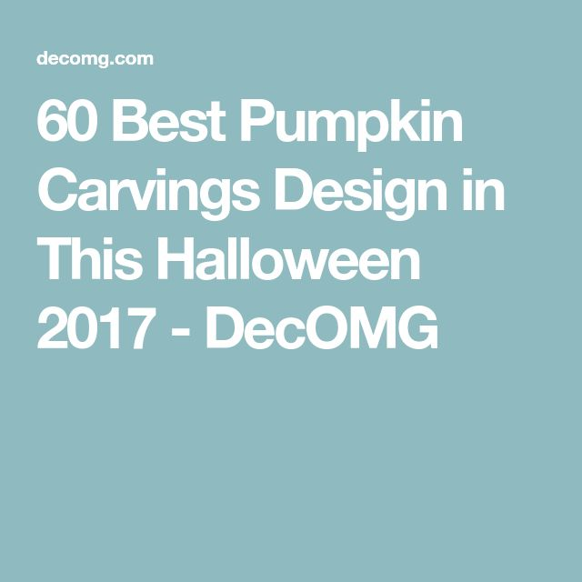 60 Best Pumpkin Carvings Design in This Halloween 2017 - DecOMG