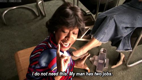 Everybody Hates Chris. I do not need this my man has two jobs!