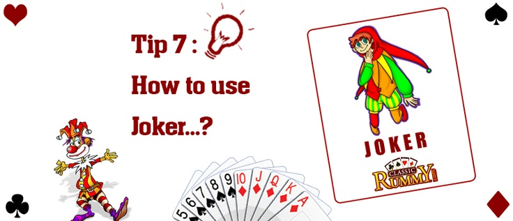 Best use of joker: Constantly rearrange jokers to ensure maximum advantage....! : https://www.classicrummy.com/rummy-tips-and-tricks-to-win?link_name=CR-12