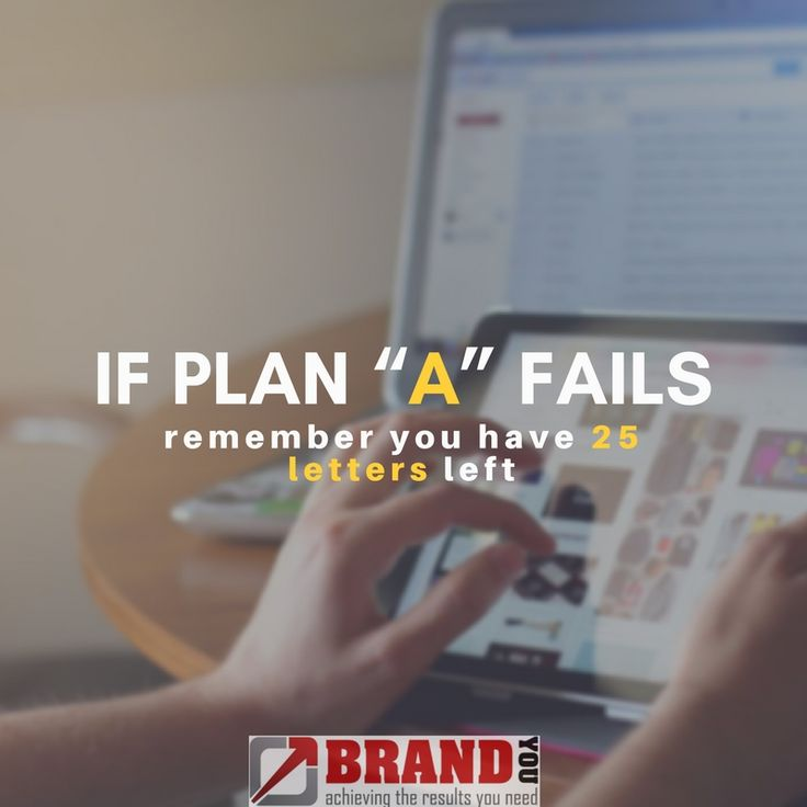 "If plan ""a"" fails remember you have 25 letters left.    https://brandyou.ie/"