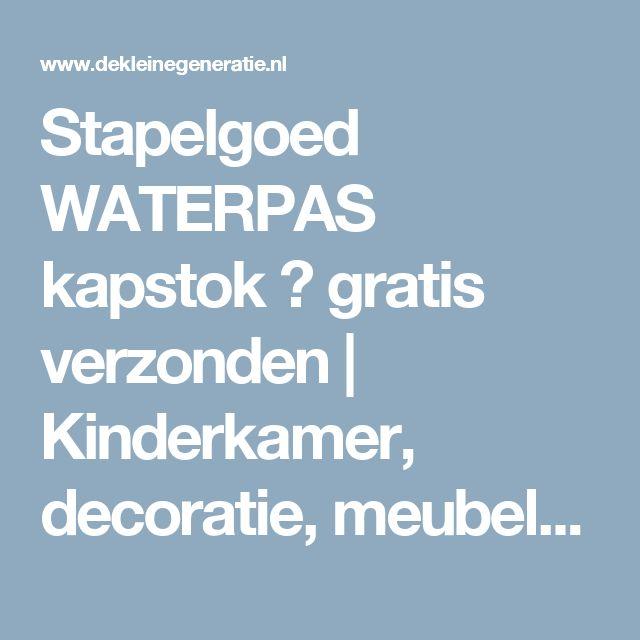 Stapelgoed WATERPAS kapstok  ♥ gratis verzonden    Kinderkamer, decoratie, meubels, accessoires en kinderkleding