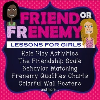 This friendship pack helps girls distinguish true friends from frenemies.  Teachers and Counselors can use these activities to reduce drama and promote healthy friendships.Includes:Role Play ActivitiesThe Friendship Scale Behavior MatchingFrenemy Qualitie
