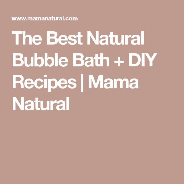 The Best Natural Bubble Bath + DIY Recipes   Mama Natural