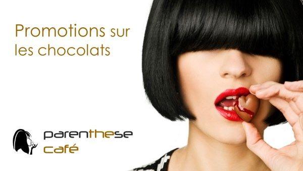 Promotions sur les chocolats Parenthese Café