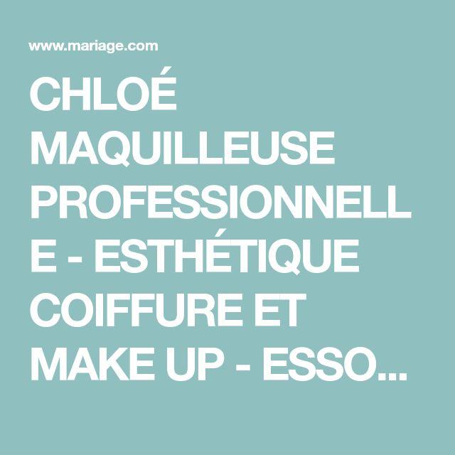 CHLOÉ MAQUILLEUSE PROFESSIONNELLE - ESTHÉTIQUE COIFFURE ET MAKE UP - ESSONNE (91) - RIS-ORANGIS - LES PRESTATAIRES DE MARIAGE.COM