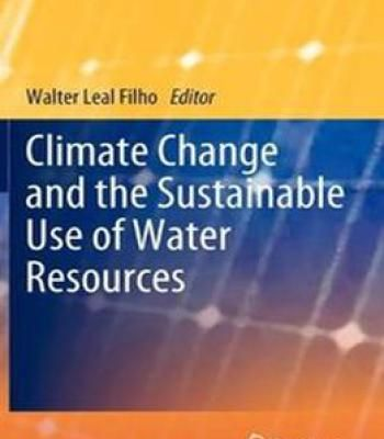 Climate Change And The Sustainable Use Of Water Resources PDF