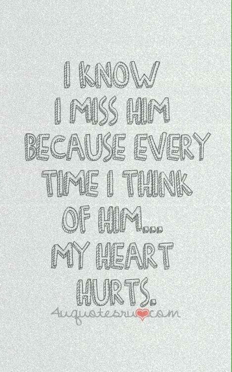 I will always hurt without him in my life!