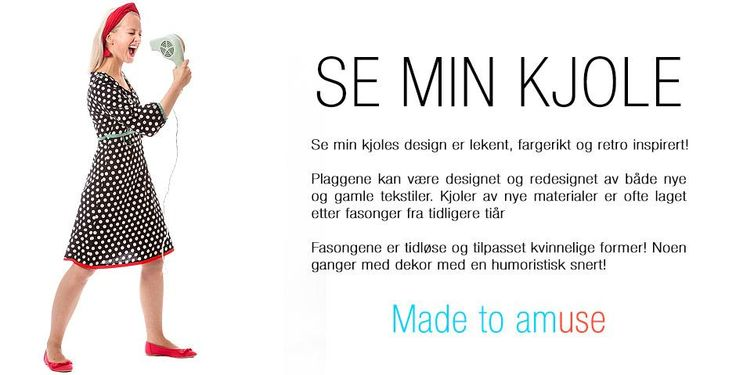 Se min Kjole - Made to Amuse