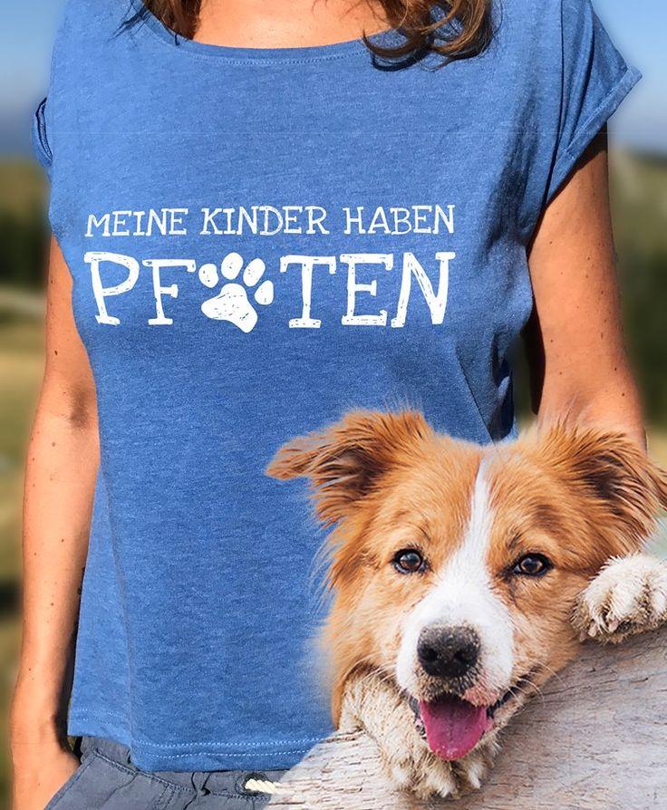 MEINE KINDER HABEN PFOTEN Shirt – das perfekte Shirt für alle Hunde Fans