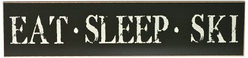 Chick Lingo 3203BRL Eat, Sleep, Ski Decorative Sign by Chick Lingo. $26.10. Decorative sign 24-inch x 6-inch. Brown background with linen writing. Handcrafted in the usa. This beautiful 24-inch sign is handcrafted in the USA by a team of very creative and fun artisans in the Northwest.  The Painted Word brand of signs and frames has built up a reputation of creating beautiful products with exceptional quality that are used to proudly display in your home. This sign ca...