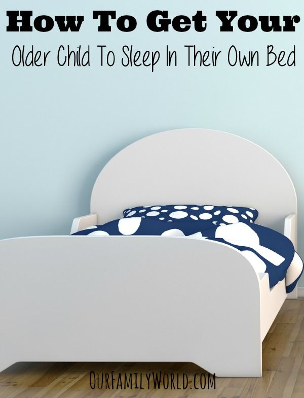 How to get your older child to sleep in their own bed