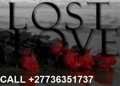 Lost Love Spell Caster & Voodoo Spells +27736351737 in  Switzerland,Netherlands,Denmark,South Africa,Dubai UK Saudi Arabia
