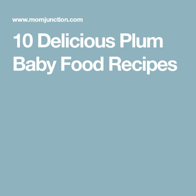 10 Delicious Plum Baby Food Recipes