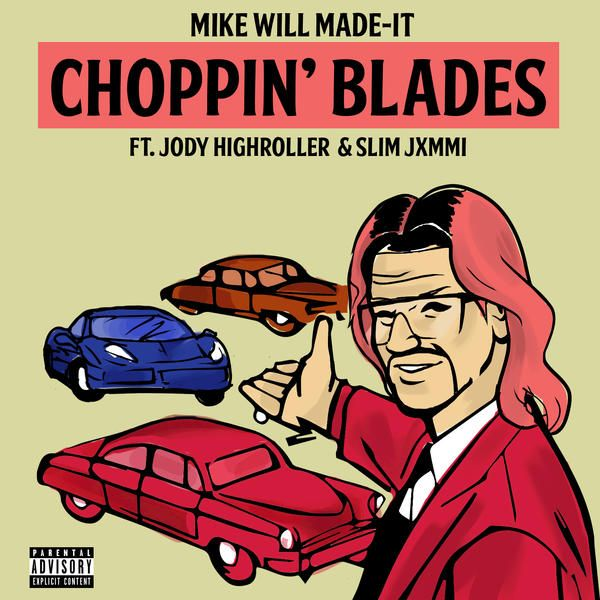 Mike Will Made It – Choppin' Blades (feat. Jody HiGHROLLER & Slim Jxmmi) (CDQ + iTunes)- http://getmybuzzup.com/wp-content/uploads/2015/03/433572-thumb.jpg- http://getmybuzzup.com/mike-will-made-it-choppin/- By MikeIzFly Mike WiLL Made-It gets Riff Raff a.k.a Jody HiGHROLLER & one half of Rae Sremmurd on 'Choppin' Blades'. Props @ Rene!  Download | Alt iTunes | Alt  …read more Let us know what you think in the comment area below. Liked this pos