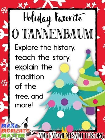 O Tannenbaum - Blog Post:  Explore the history, teach the story, explain the tradition of the tree, and more!