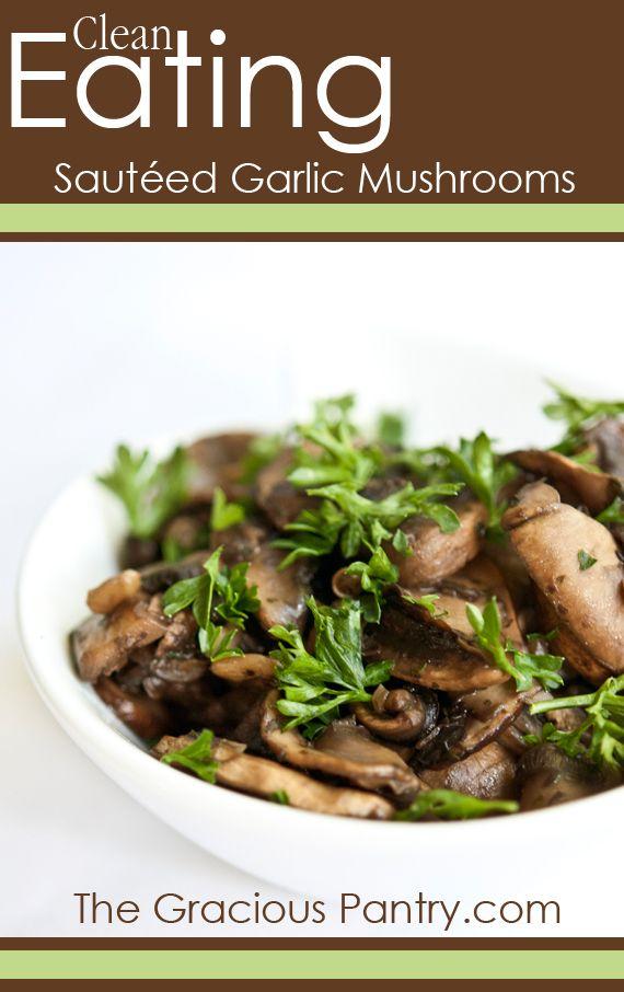Clean Eating Garlic Mushrooms. #cleaneating #eatclean #cleaneatingrecipes #vegetables #vegetablerecipes