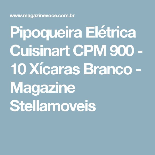 Pipoqueira Elétrica Cuisinart CPM 900 - 10 Xícaras Branco - Magazine Stellamoveis